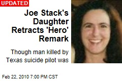Joe Stack's Daughter Retracts 'Hero' Remark