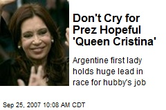 Don't Cry for Prez Hopeful 'Queen Cristina'