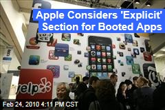 Apple Considers 'Explicit' Section for Booted Apps