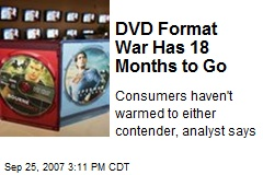 DVD Format War Has 18 Months to Go