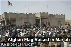 Afghan Flag Raised in Marjah