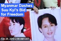Myanmar Dashes Suu Kyi's Bid for Freedom