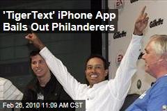 'TigerText' iPhone App Bails Out Philanderers