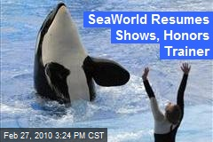 SeaWorld Resumes Shows, Honors Trainer