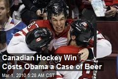 Canadian Hockey Win Costs Obama a Case of Beer