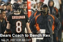 Bears Coach to Bench Rex