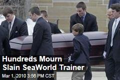 Hundreds Mourn Slain SeaWorld Trainer