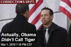 Actually, Obama Didn't Call Tiger