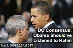 DC Consensus: Obama Should've Listened to Rahm