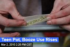 Teen Pot, Booze Use Rises