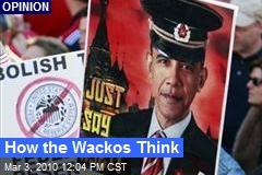 How the Wackos Think