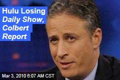 Hulu Losing Daily Show, Colbert Report