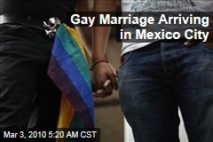 Gay Marriage Arriving in Mexico City
