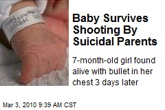 Baby Survives Shooting By Suicidal Parents
