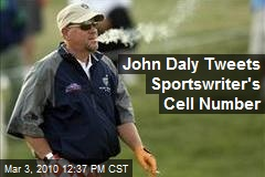 John Daly Tweets Sportswriter's Cell Number