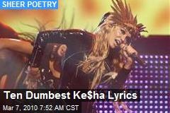 Ten Dumbest Ke$ha Lyrics