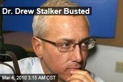 Dr. Drew Stalker Busted