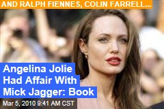 Angelina Jolie Had Affair With Mick Jagger: Book