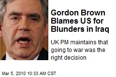 Gordon Brown Blames US for Blunders in Iraq