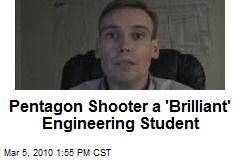 Pentagon Shooter a 'Brilliant' Engineering Student
