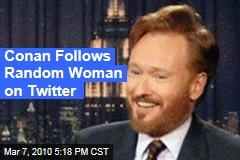 Conan Follows Random Woman on Twitter