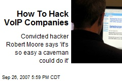 How To Hack VoIP Companies