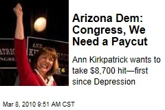 Arizona Dem: Congress, We Need a Paycut
