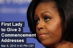 First Lady to Give 3 Commencement Addresses