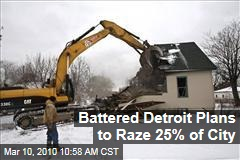 Battered Detroit Plans to Raze 25% of City