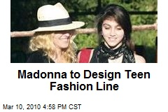 Madonna to Design Teen Fashion Line