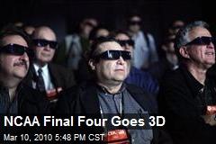 NCAA Final Four Goes 3D