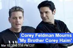 Corey Feldman Mourns 'My Brother Corey Haim'