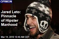 Jared Leto: Pinnacle of Hipster Manhood