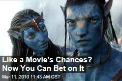 Like a Movie's Chances? Now You Can Bet on It