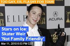 Stars on Ice: Skater Weir 'Not Family Friendly'