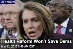 Health Reform Won't Save Dems