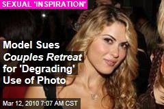Model Sues Couples Retreat for 'Degrading' Use of Photo