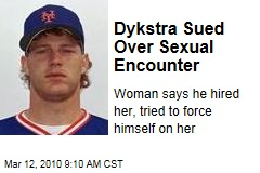 Dykstra Sued Over Sexual Encounter