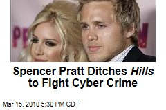 Spencer Pratt Ditches Hills to Fight Cyber Crime