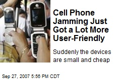 Cell Phone Jamming Just Got a Lot More User-Friendly