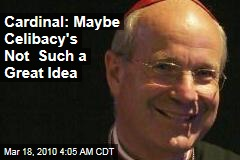 Cardinal: Maybe Celibacy's Not Such a Great Idea