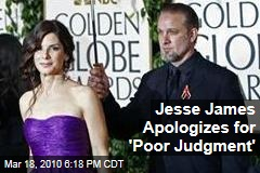 Jesse James Apologizes for 'Poor Judgment'