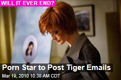 Porn Star to Post Tiger Emails