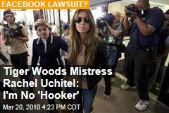 Tiger Woods Mistress Rachel Uchitel: I'm No 'Hooker'