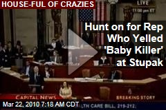 Hunt on for Rep Who Yelled 'Baby Killer' at Stupak