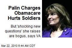 Palin Charges Obamacare Hurts Soldiers