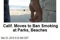 Calif. Moves to Ban Smoking at Parks, Beaches