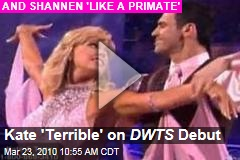 Kate 'Terrible' on DWTS Debut