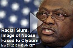 Racial Slurs, Image of Noose Faxed to Clyburn