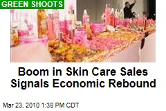 Boom in Skin Care Sales Signals Economic Rebound
